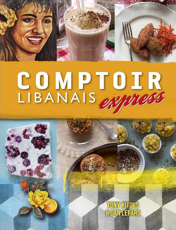 New cookbook from Tony Kitous, Comptoir Libanais Express.